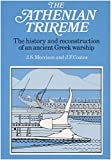 The Athenian Trireme: The History and...