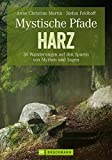 Mystische Pfade im Harz - Wanderführer:...