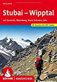 Stubai - Wipptal: mit Gschnitz, Obernberg, Navis,...