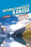 Nationalparkroute Kanada: Die legendäre Route...