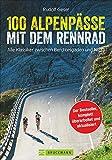 100 Alpenpässe mit dem Rennrad: dieser...